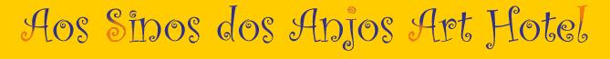 Aos Sinos Dos Anjos Art Hotel